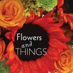 Flowers & Things